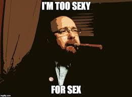 Sexy Sex Memes - sex machine memes imgflip