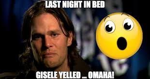 Tom Brady Meme Omaha - hilarious memes about tom brady and gisele bundchen
