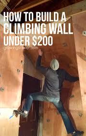 how to build a home climbing wall under 200 diy climbing wall