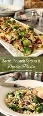 thanksgiving brussel sprouts bacon bacon and brussels sprouts with bowtie pasta creative culinary