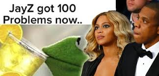 Jay Z Beyonce Meme - jay z got 100 problems now beyonce s lemonade has spawned