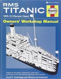 buy haynes rms titanic owners workshop manual 1909 12 olympic