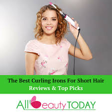 whats the best curling wands for short hair how to find the best curling irons for short hair our top 5 picks