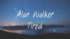 Tired Work Hours Alan Walker Ft Gavin James Tired Lyrics 1 Hour Version