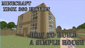 how to build a simple house minecraft xbox 360 edition youtube