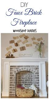 How To Lay Brick Fireplace by If You U0027re Going To Make It You Better Fake It Diy Fake Brick