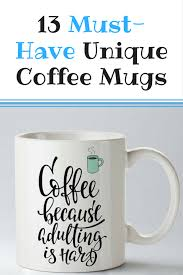 13 must have unique coffee mugs merry about town