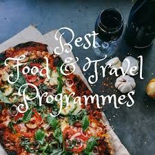 cuisine tv programmes best food and travel programmes blueskyredpepper