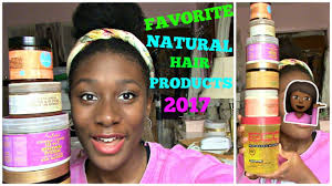 Best Natural Hair Products by Favorite Natural Hair Products 2017 Updated Youtube