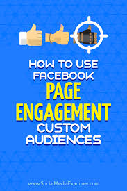 how to use facebook page engagement custom audiences social