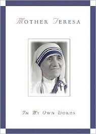 mother teresa an authorized biography summary mother teresa in my own words by mother teresa paperback barnes