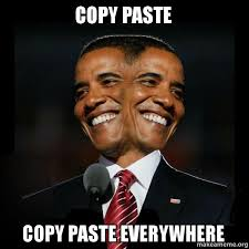 Meme Copy And Paste - copy paste copy paste everywhere two faced obama make a meme
