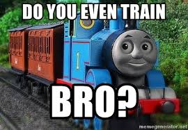 Thomas The Tank Engine Meme - do you even train bro thomas the tank engine meme generator