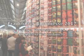 frankfurter buchmesse 2017 programm highlights und blogger