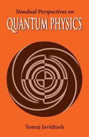 from quantum physics to advaita vedanta metaphysics noemaya
