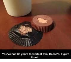 Reeses Meme - you ve had 85 years to work at this reese s figure it out reese s