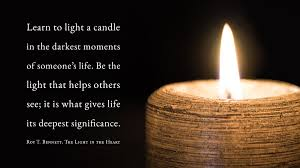 light a candle for someone roy t bennett on twitter learn to light a candle in the darkest