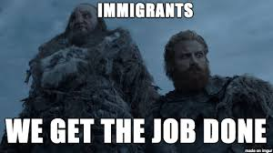 We Are Done Meme - wildlings we get the job done meme on imgur