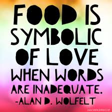 Saving Dinner by Great Thought From Alan D Wolfelt Savingdinner Foodquotes