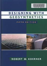 designing with geosynthetics by koerner 5th edition 2005 engineering