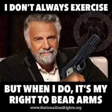Right To Bear Arms Meme - jack barker on twitter i don t always exercise but when i do