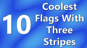 Flag With Red Yellow And Green Vertical Stripes Top 10 Coolest Flags With Three Stripes Youtube