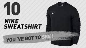 nike sweatshirt top 10 collection nike store uk youtube