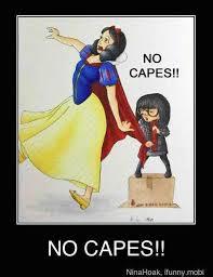 No Capes Meme - no capes meme by lizgraces memedroid