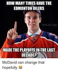 Edmonton Memes - how many timeshave the edmonton oilers ref logic made the playoffs