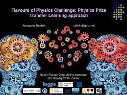 Challenge Physics Flavours Of Physics Challenge Transfer Learning Approach