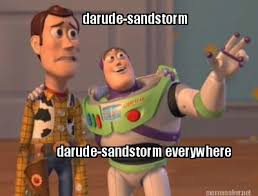 Darude Sandstorm Meme - meme maker darude sandstorm darude sandstorm everywhere
