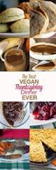 thanksgiving foods to make how to make the best vegan thanksgiving dinner ever the edgy veg