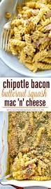 chipotle bacon butternut squash mac u0027n u0027 cheese