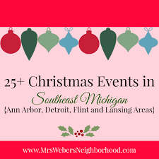 25 christmas events in southeast michigan ann arbor detroit