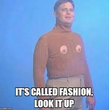 Fashion Meme - image tagged in fashion meme imgflip