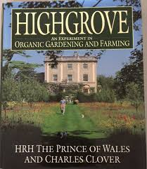 highgrove an experiment in organic gardening and farming prince