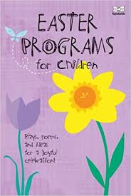easter plays for children easter programs for children plays poems and ideas for a joyful