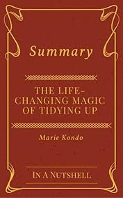 marie kondo summary summary the life changing magic of tidying up by marie kondo by in