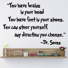 v c designs tm dr seuss quote you have brains in your head you v c designs tm dr seuss quote you have brains in your head you have feet in your shoes children s bedroom kids room baby s nursery inspirational wall