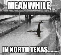 Meanwhile In Texas Meme - the wet weather in texas