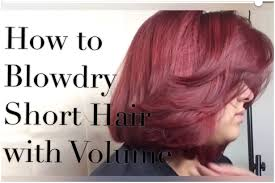 how to blow dry short hair with volume youtube