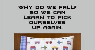 why do we fall so we can learn to pick ourselves up again zoom
