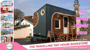 the travelling tiny house bookstore le tuan home design youtube