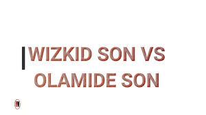 wizkids u0027s son vs olamide u0027s son who got swags you decide youtube