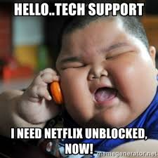 Meme Generator Unblocked - hello tech support i need netflix unblocked now fat chinese kid