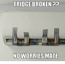 Fridge Meme - fridge broken no worries mate meme on me me