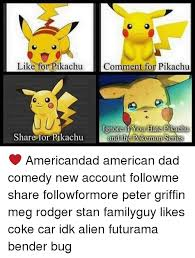American Dad Memes - like for pikachu comment for pikachu ignore if you hate pikachu
