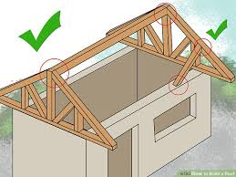 How To Build A Shed House by How To Build A Roof With Pictures Wikihow