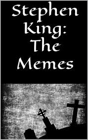 Stephen King Meme - stephen king the memes kindle edition by the meme queen humor