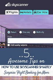 5 awesome tips on how to use skyscanner smartly